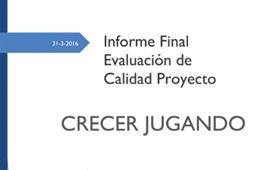Informe Final Evaluación de Calidad Proyecto Crecer Jugando